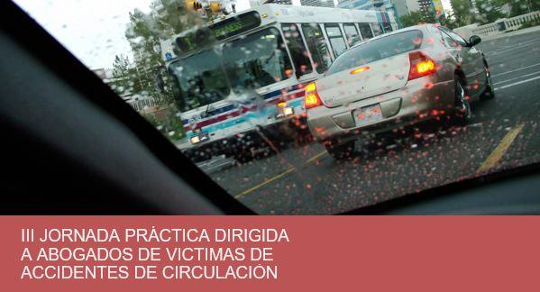 III Jornada dirigida a abogados de victimas de accidentes de circulacuón